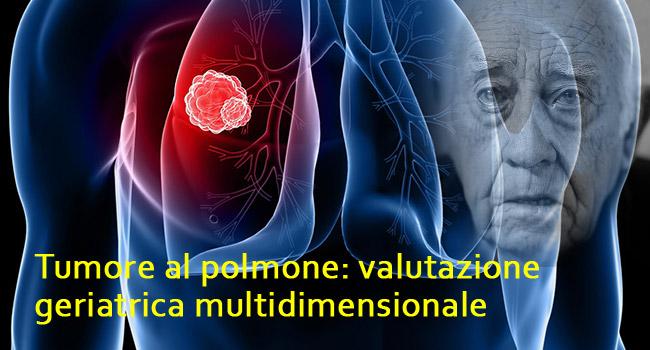 Tumore al polmone: valutazione geriatrica multidimensionale